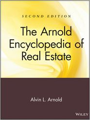 The Arnold Encyclopedia of Real Estate - Alvin L. Arnold