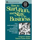 How to Start, Run and Stay in Business - Gregory F. Kishel