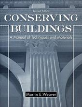 Conserving Buildings: A Manual of Techniques and Materials - Weaver, Martin E.