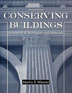 Conserving Buildings: A Manual of Techniques and Materials
