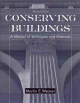 Conserving Buildings - Martin E. Weaver