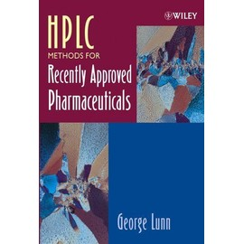 HPLC Methods for Recently Approved Pharmaceuticals - George Lunn