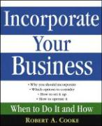 Incorporate Your Business: When to Do It and How