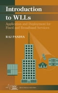 Introduction to WLLs: Application and Deployment for Fixed and Broadband Services - Raj Pandya