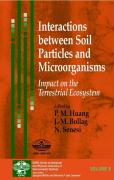 Interactions Between Soil Particles and Microorganisms: Impact on the Terrestrial Ecosystem