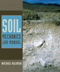 Soil Mechanics Lab Manual - Michael E. Kalinski