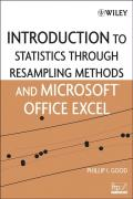 Introduction to Statistics Through Resampling Methods and Microsoft Office Excel