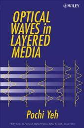 Optical Waves in Layered Media - Yeh, Pochi