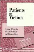Patients as Victims: Sexual Abuse in Psychotherapy and Counselling