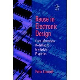 Reuse in Electronic Design: From Information Modelling to Intellectual Properties - Conradi