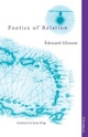 The Poetics of Relation - Betsy Wing; Edouard Glissant