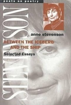 Between the Iceberg and the Ship: Selected Essays - Stevenson, Anne Katharine