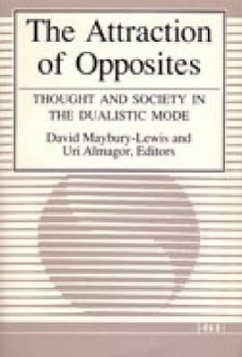 The Attraction of Opposites: Thought and Society in the Dualistic Mode - Herausgeber: Almagor, Uri Maybury-Lewis, David