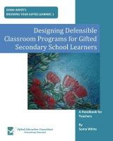Designing Defensible Classroom Programs for Gifted Secondary School Learners