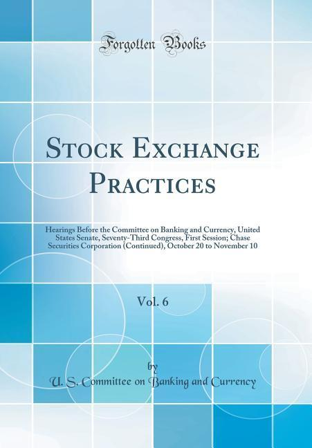 Stock Exchange Practices, Vol. 6 als Buch von U. S. Committee On Banking And Currency - U. S. Committee On Banking And Currency