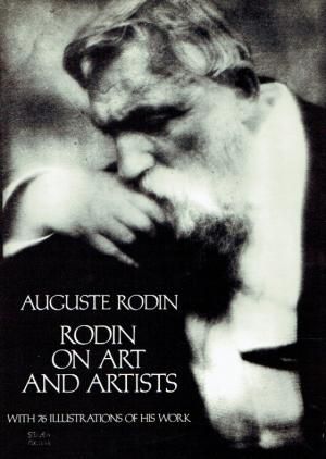 Rodin on Art and Artists. - Rodin, Auguste  Gsell, Paul