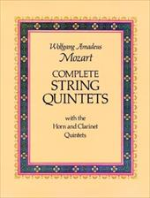 Complete String Quintets: With the Horn and Clarinet Quintets - Mozart, Wolfgang Amadeus / Music Scores