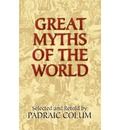 Great Myths of the World - Padraic Colum