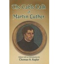 The Table Talk of Martin Luther - Martin Luther