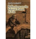 Reflections on the Motive Power of Fire - Sadi Carnot
