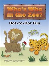 Who's Who in the Zoo?: Dot-To-Dot Fun - Soloff Levy, Barbara