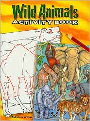 Wild Animals Activity Book - Patricia J. Wynne