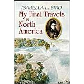 My First Travels in North America - Isabella L. Bird