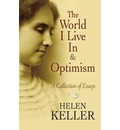 The World I Live In and Optimism - Helen Keller