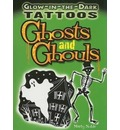 Glow-In-The-Dark Tattoos Ghosts and Ghouls - Marty Noble