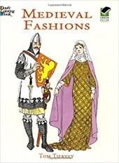 Medieval Fashions Coloring Book - Tierney, Tom / Coloring Books
