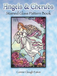 Angels and Cherubs Stained Glass Pattern Book - Connie Clough Eaton
