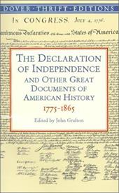 The Declaration of Independence and Other Great Documents of American History: 1775-1865 - Dover Thrift Editions / Grafton, John