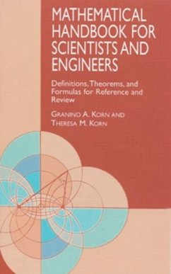Mathematical Handbook for Scientists and Engineers: Definitions, Theorems, and Formulas for Reference and Review - Korn, Granino A. Korn, Theresa M.