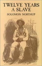Twelve Years a Slave - Northup, Solomon / Northup