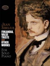 Finlandia, Valse Triste and Other Works for Solo Piano - Jean Sibelius