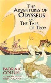 The Adventures of Odysseus and The Tale of Troy - Colum, Padraic / Pogany, Willy