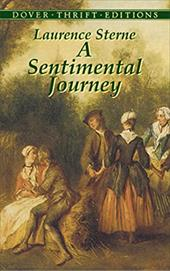 A Sentimental Journey: Through France and Italy by Mr. Yorick - Sterne, Laurence