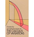 An Introduction to the Calculus of Variations - Charles W. Fox
