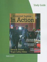 Criminal Justice in Action -Study Guide - Larry K. Gaines