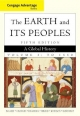 Cengage Advantage Books: The Earth and Its Peoples - Richard W. Bulliet; Daniel R. Headrick; Steven W. Hirsch; Pamela Crossley
