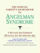 The Official Parent's Sourcebook on Angelman Syndrome: A Revised and Updated Directory for the Internet Age