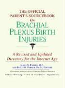 The Official Parent's Sourcebook on Brachial Plexus Birth Injuries: A Revised and Updated Directory for the Internet Age