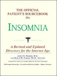 Official Patient's SourceBook on Insomnia - Icon Health Publications