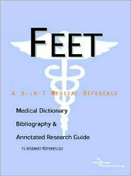 Feet - a Medical Dictionary, Bibliography, and Annotated Research Guide to Internet References - Icon Health Publications