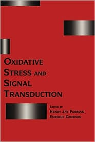 Oxidative Stress and Signal Transduction - Henry Forman, Enrique Cadenas