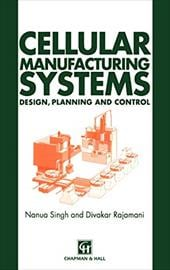 Cellular Manufacturing Systems: Design, Planning and Control - Chapman / Hall / Chapman & Hall
