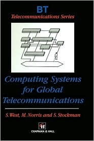 Computing Systems for Global Telecommunications - S. West (Editor), M. Norris (Editor), S. Stockman (Editor)