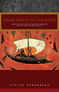 From Solon to Socrates: Greek History and Civilization During the 6th and 5th Centuries B.C. V. Ehrenberg Author