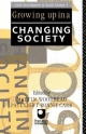 Growing Up in a Changing Society - Ronnie Carr; Paul Light; Martin Woodhead