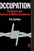 Occupation: The Policies and Practices of Military Conquerors